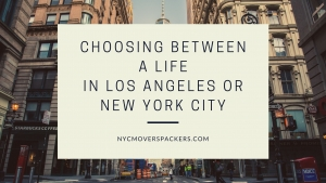Choosing between a Life in Los Angeles or New York City