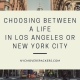 Choosing between a Life in Los Angeles or New York City