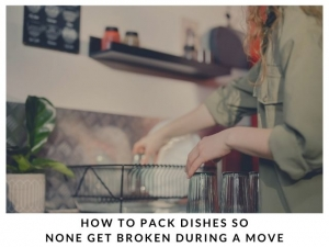 How To Pack Dishes So None Get Broken During A Move