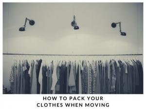 How to pack Your Clothes when moving