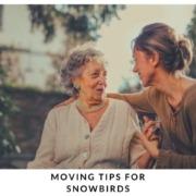 Moving Tips for Snowbirds